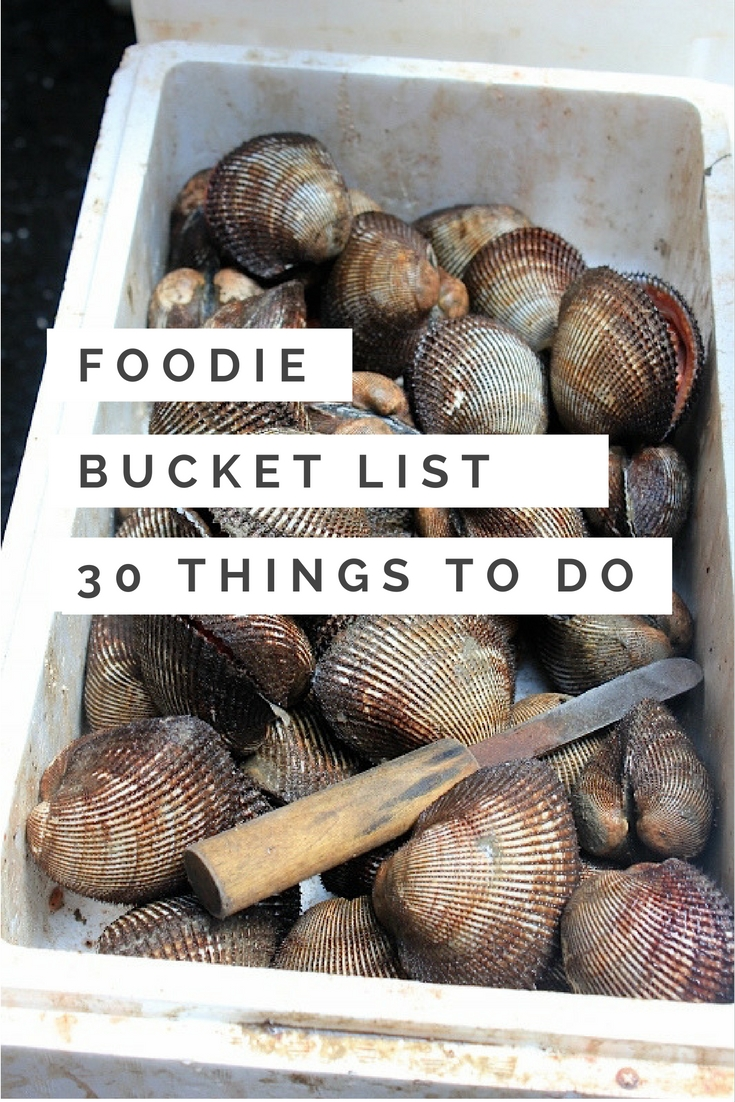 Foodie Bucket List: 30 Delicious Things to Do