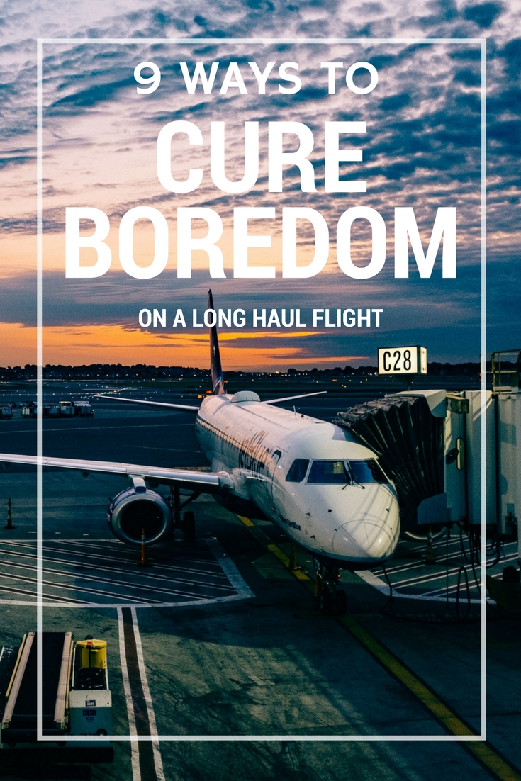 Ways to Cure Boredom on a Long Haul Flight: 9 Things to Do