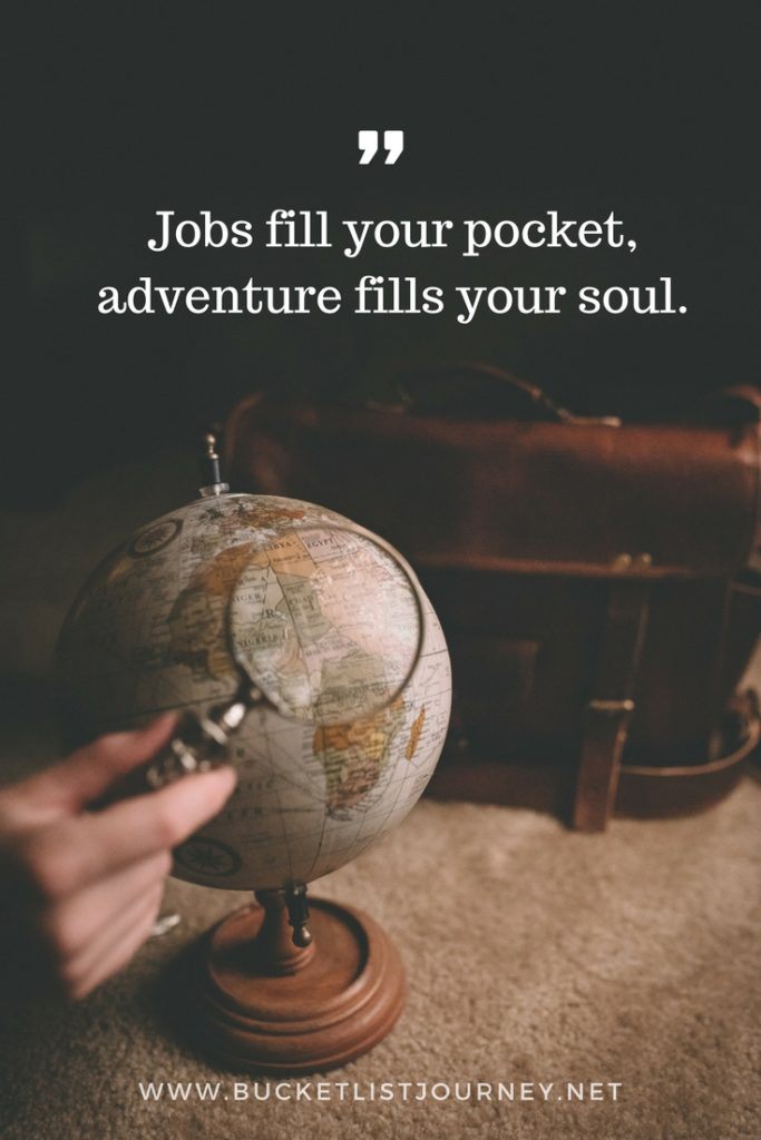 Jobs fill your pocket, adventure fills your soul. | 100 Best Travel Quotes: Sayings to Inspire You to Explore The World
