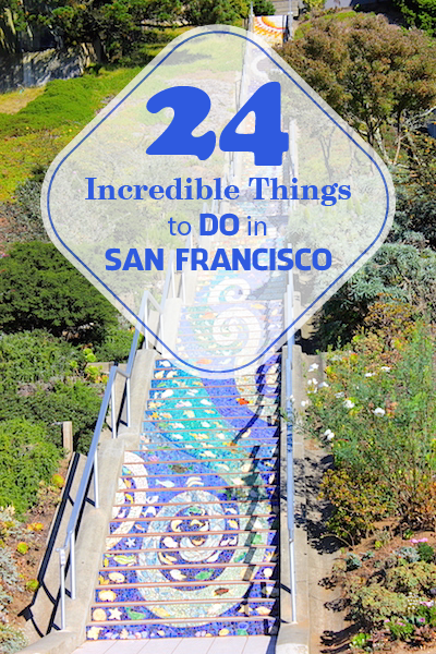 24 Incredible Things to do in San Francisco