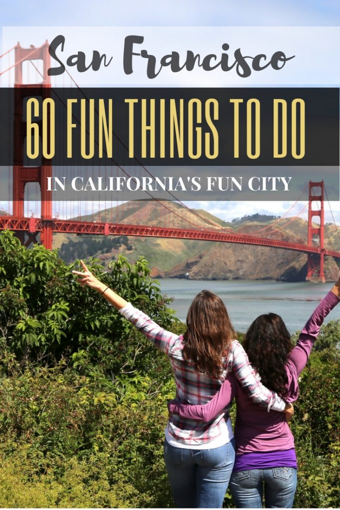 San Francisco Bucket List: Best Things to Do in the Fun City of SF