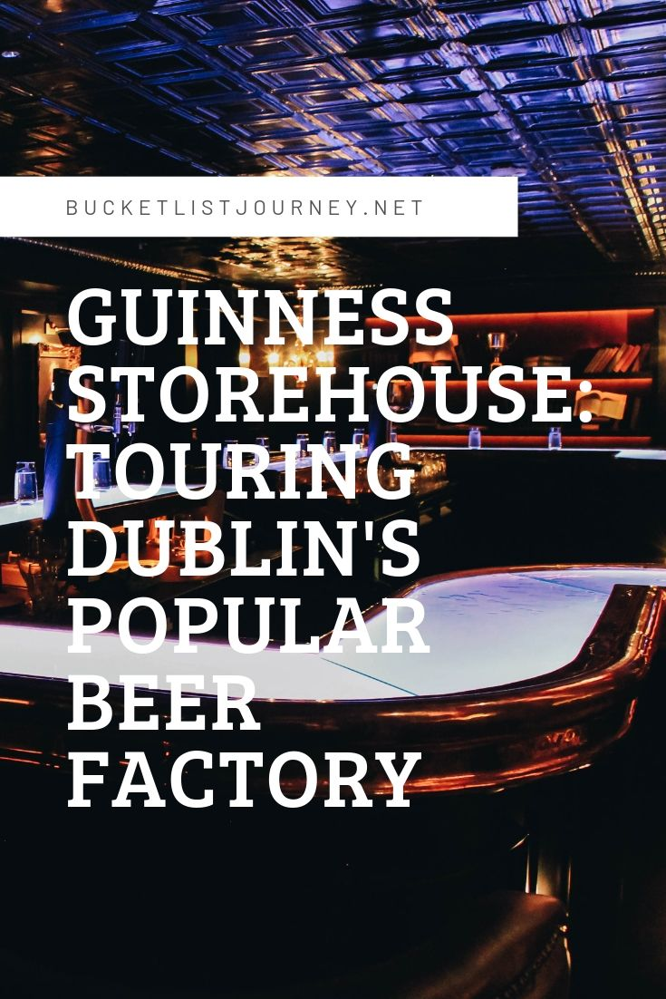 Guinness Storehouse: Touring Dublin's Popular Beer Factory