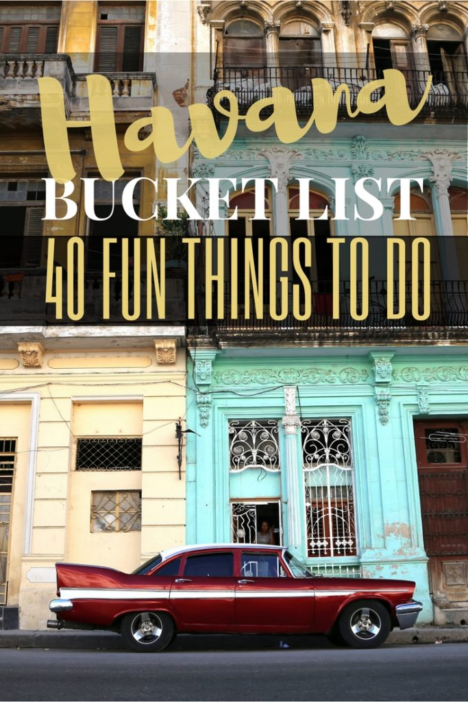 Havana Bucket List: 16 Things to Do & Places to Visit In Cuba's Capital