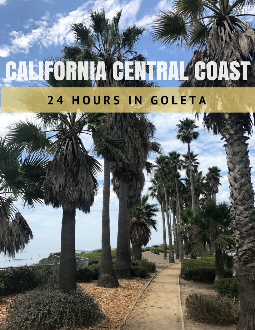 California Central Coast: 24 Hours in Goleta | Fun Things to See, Do & Eat