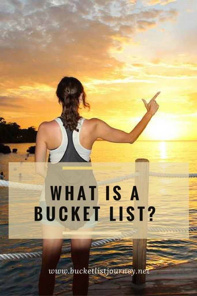 Bucket List Meaning: What's the Definition and What is it?
