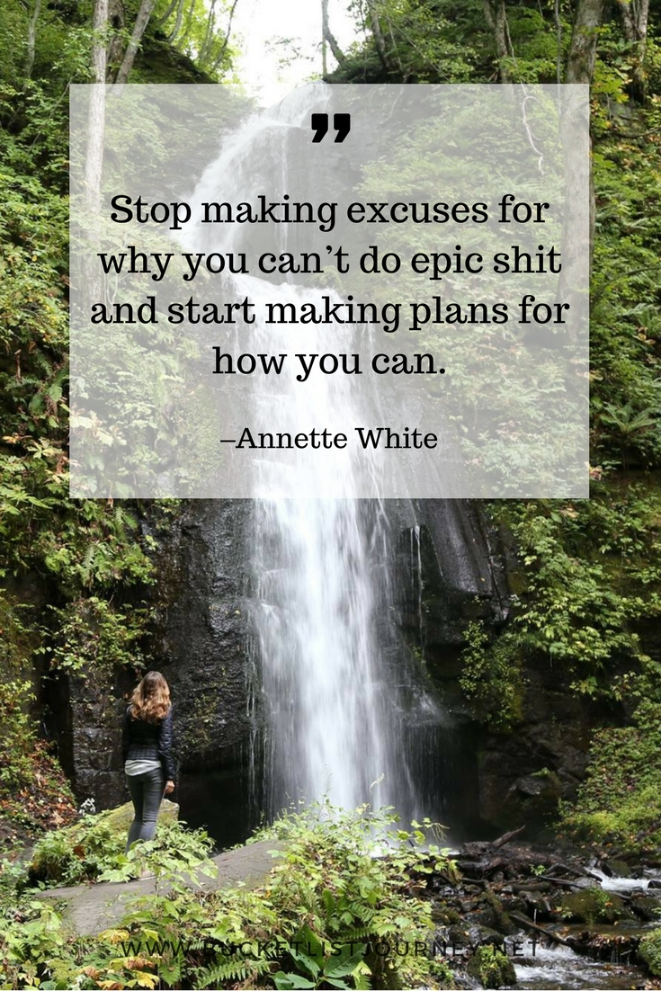 Stop making excuses for why you can't do epic shit and start making plans for how you can. Annette White quote