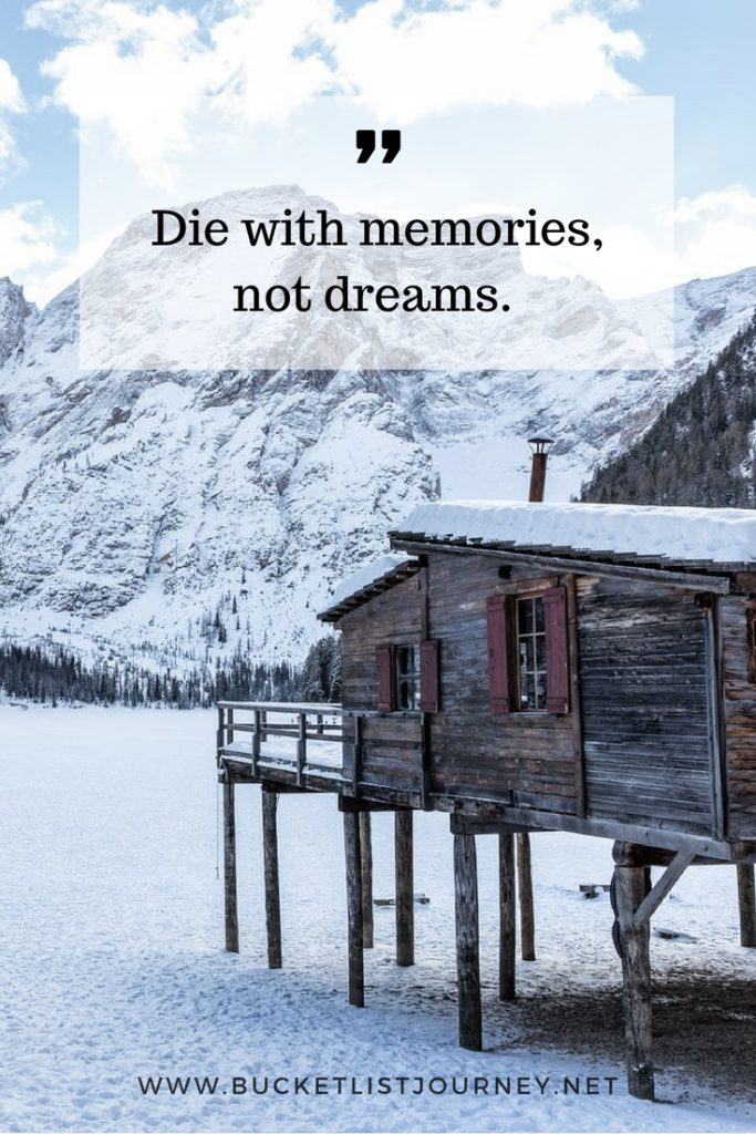 Die with Memories not dreams: Best Travel Quotes: 200 Sayings to Inspire You to Explore The World