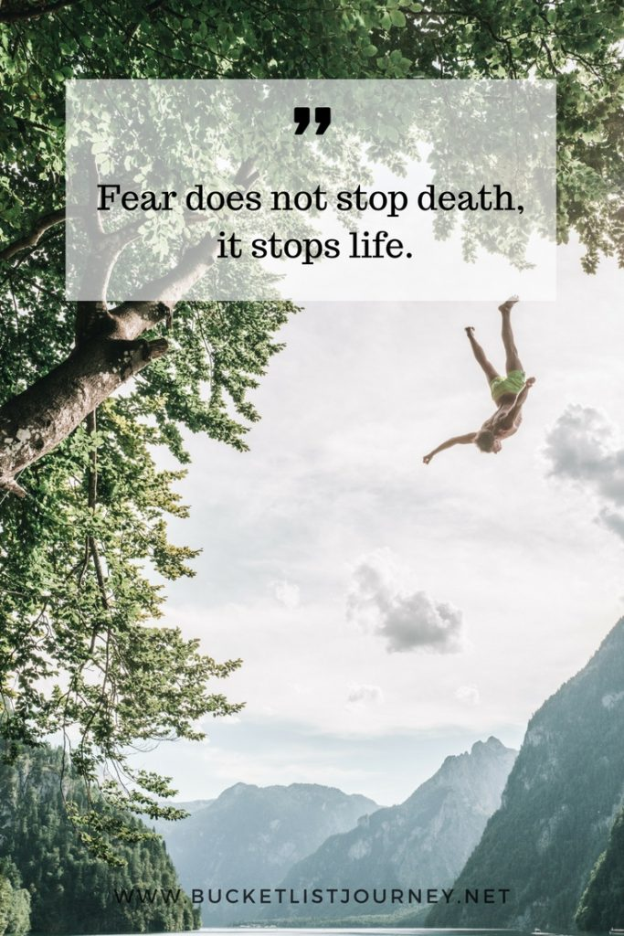 Fear does not stop death, it stops life. | Best Travel Quotes: 200 Sayings to Inspire You to Explore The World