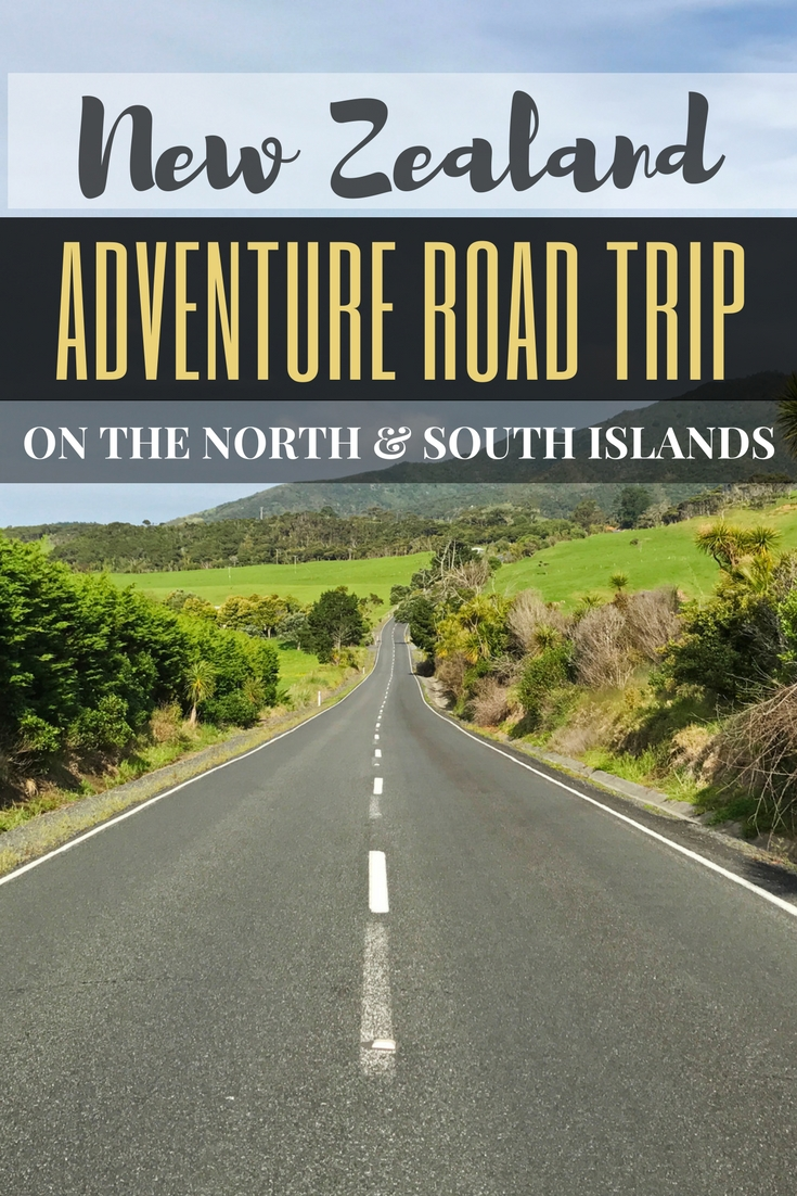 New Zealand Adventure: A Road Trip on the North and South Islands | Where to Stay and stops Along the Way