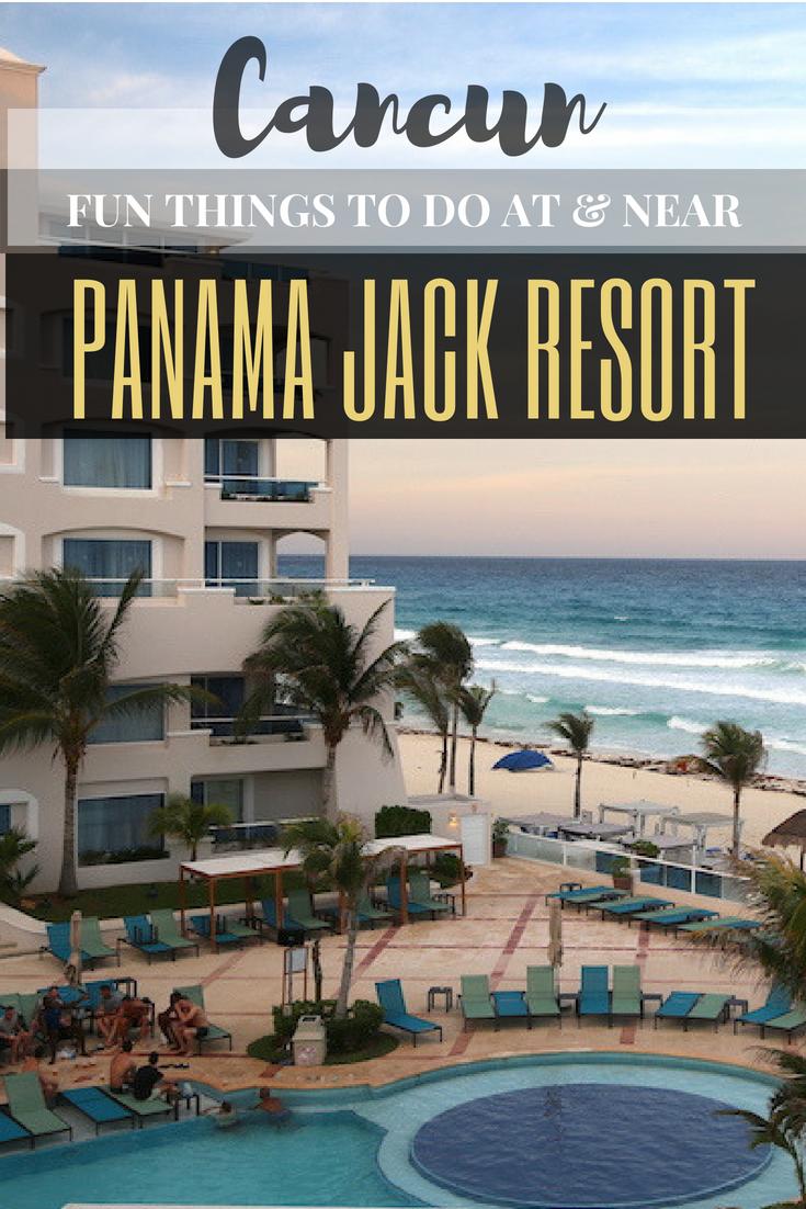 Things to Do at the Panama Jack All-Inclusive Resort in Cancun