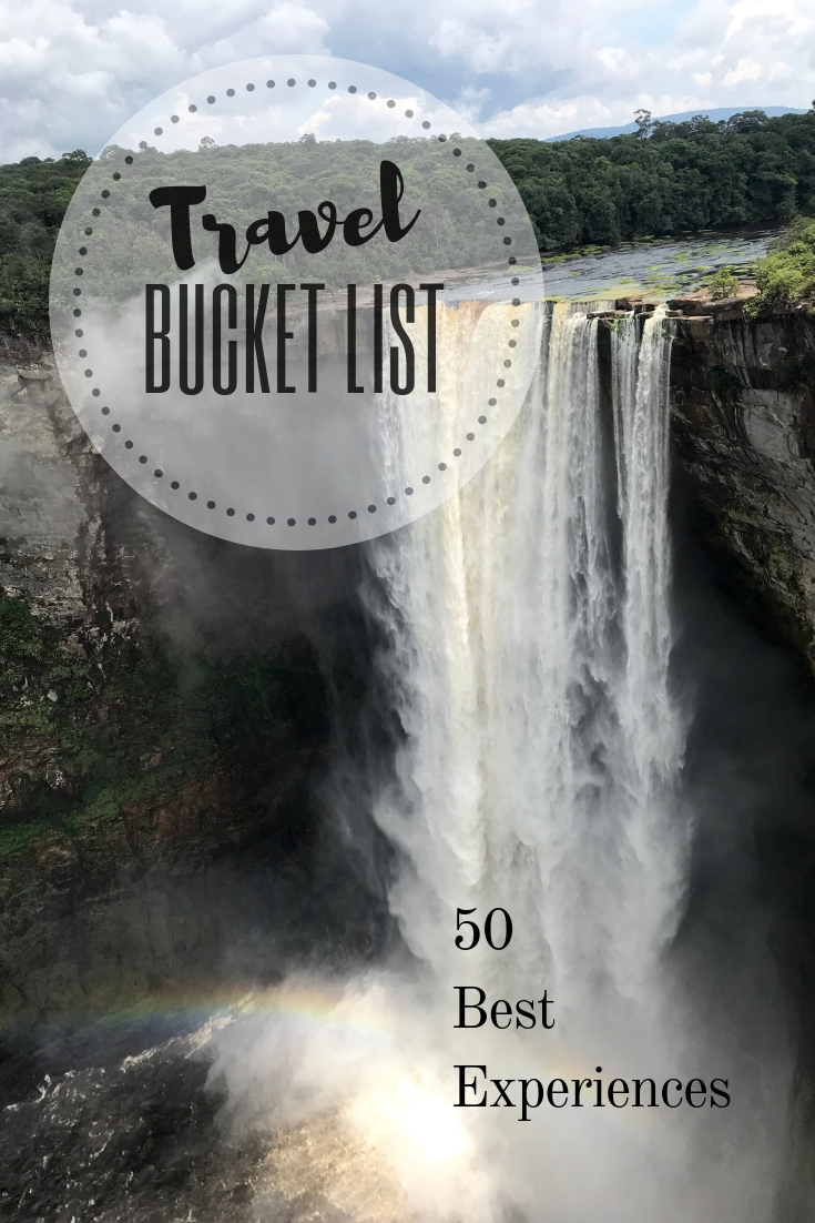Ultimate Travel Bucket List 50 Best Experiences Must See Destinations