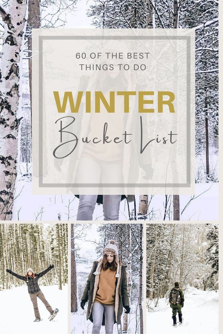 Winter Bucket List 60 Fun Activities Things To Do When Its Cold Outside