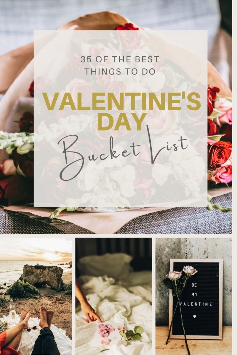 Valentine S Day Bucket List 35 Romantic Ideas And Cute Things To Do