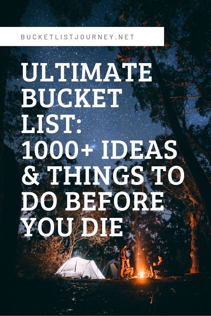 1000 Bucket List Ideas The Best Things To Do Before You Die