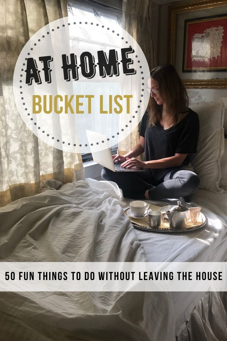 Fun Things To Do At Home With Family, Friends, Kids or Just When You're Bored