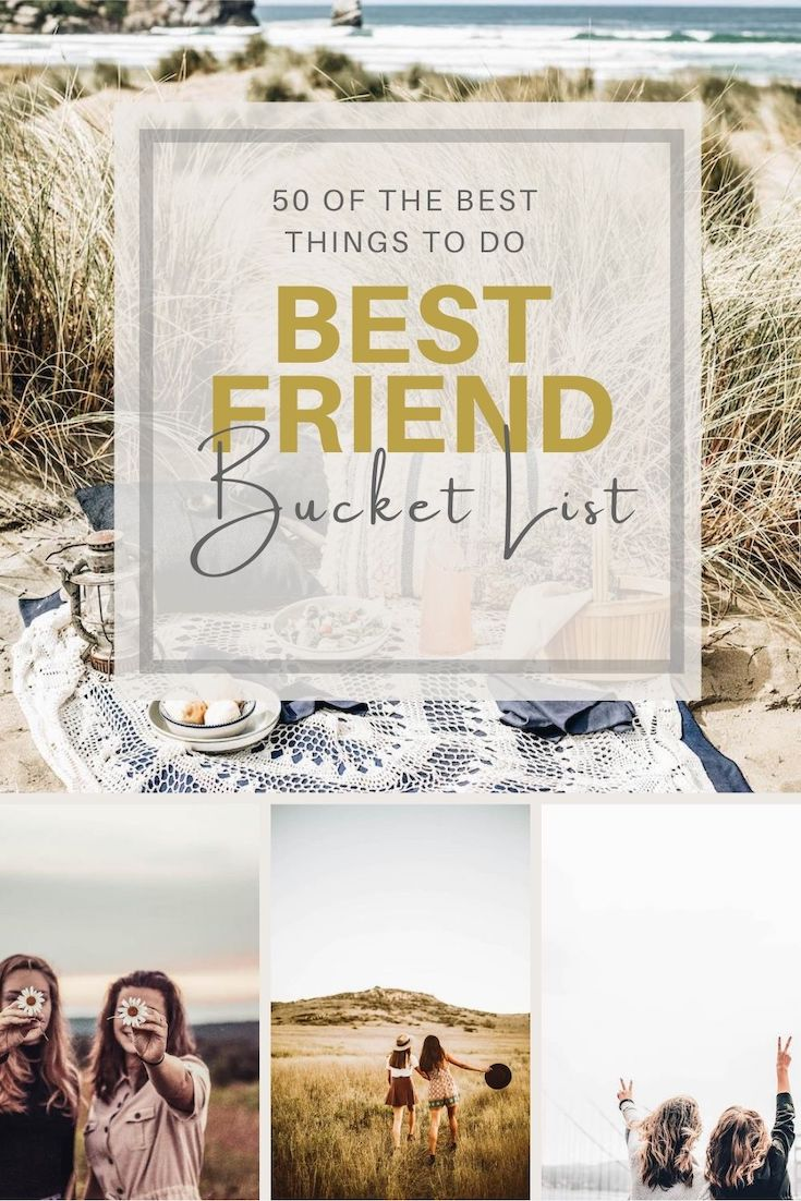 Best Friend Bucket List 50 Fun Things To Do With Your Bff
